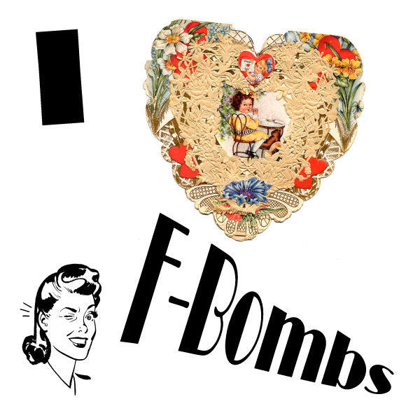 I heart F-bombs