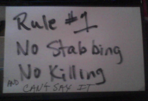 Rule #1 No Stabbing No Killing (and can't say it)